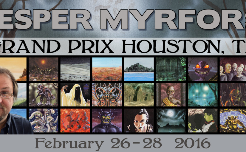 Jesper Myrfors will be attending GP Houston 2016 | February 26th to 28th, 2016