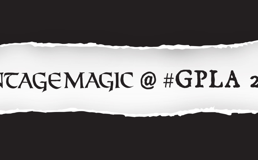 Vintage Magic will be Vending @ GP Los Angeles 2016 | #GPLA